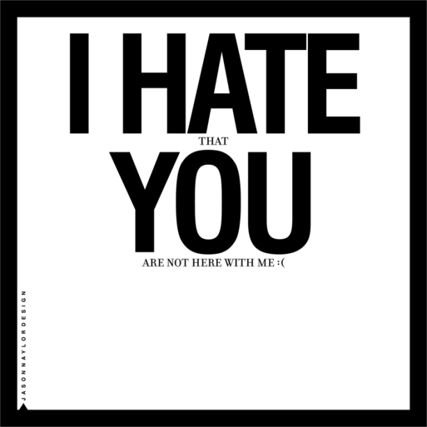 jason naylor love and hate design, amor e odio, design duplo sentido, tipografia, typography